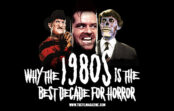 Why the 1980s Is the Best Decade for Horror