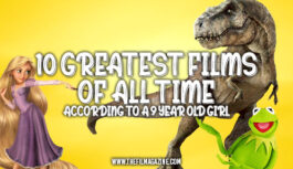 10 Best Films of All Time (According to a 9 Year Old Girl)