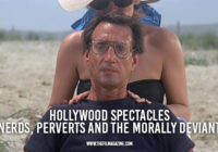 Hollywood Spectacles – Nerds, Perverts and the Morally Deviant