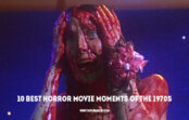 10 Best Horror Movie Moments of the 1970s