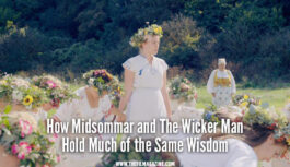 How Midsommar and The Wicker Man Hold Much of the Same Wisdom