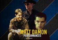 10 Best Matt Damon Performances