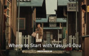 Where to Start with Yasujirō Ozu