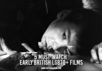 5 Must-Watch Early British LGBTQ+ Films