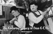 The Enduring Legacy of Stan and Ollie