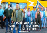 5 Reasons Why Pride Is One of the Best Films of the 21st Century
