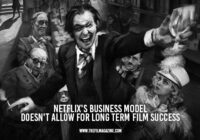 Netflix's Business Model Doesn't Allow for Long-Term Film Success