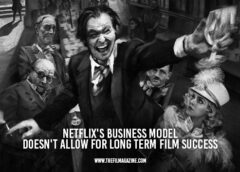 Netflix's Business Model Doesn't Allow for Long-Term Film Success