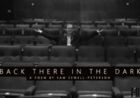 Back There in the Dark: A Cinema Poem by Sam Sewell-Peterson