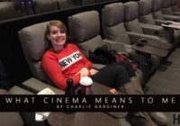 Charlie Gardiner: What Cinema Means To Me