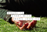 Where to Start with Bong Joon-ho